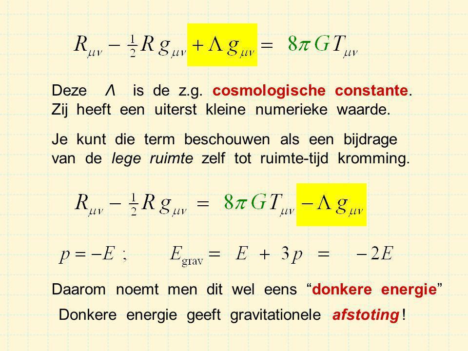 Deze Λ is de z.g. cosmologische constante.