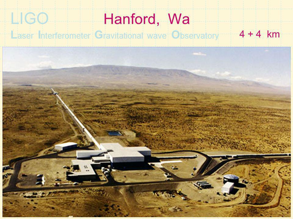 LIGO Hanford, Wa Laser Interferometer Gravitational wave Observatory