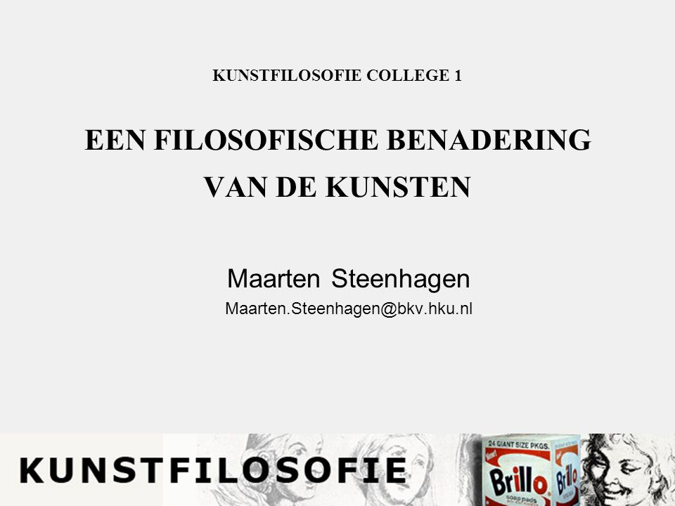 KUNSTFILOSOFIE COLLEGE 1 EEN FILOSOFISCHE BENADERING VAN DE KUNSTEN