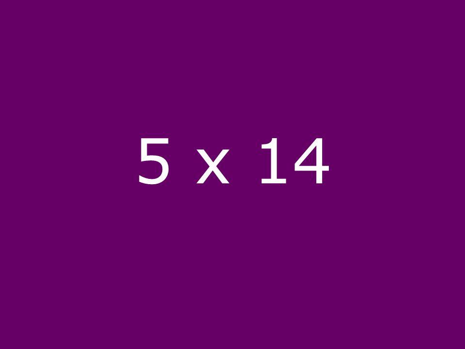 5 x 14