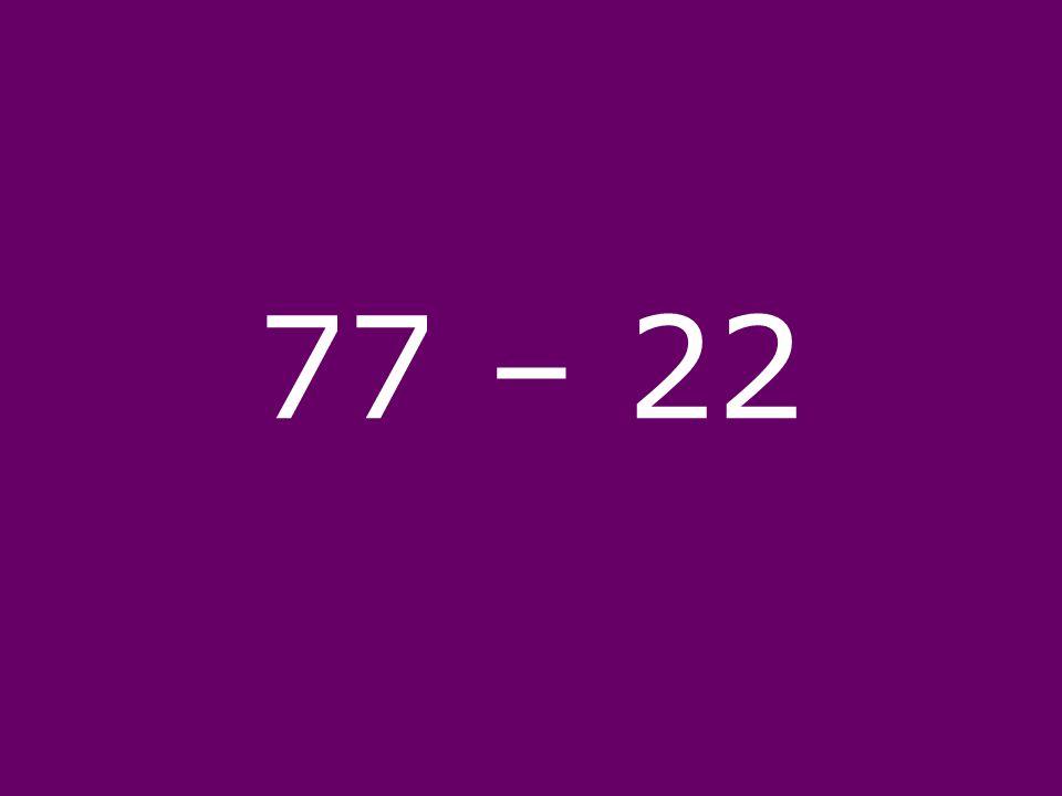 77 – 22