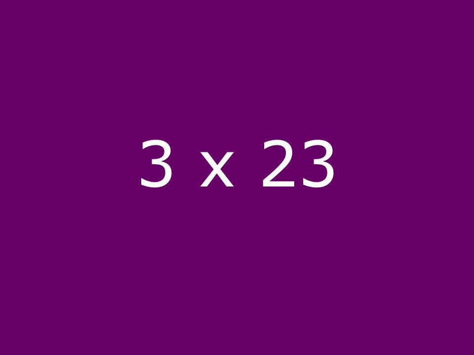 3 x 23