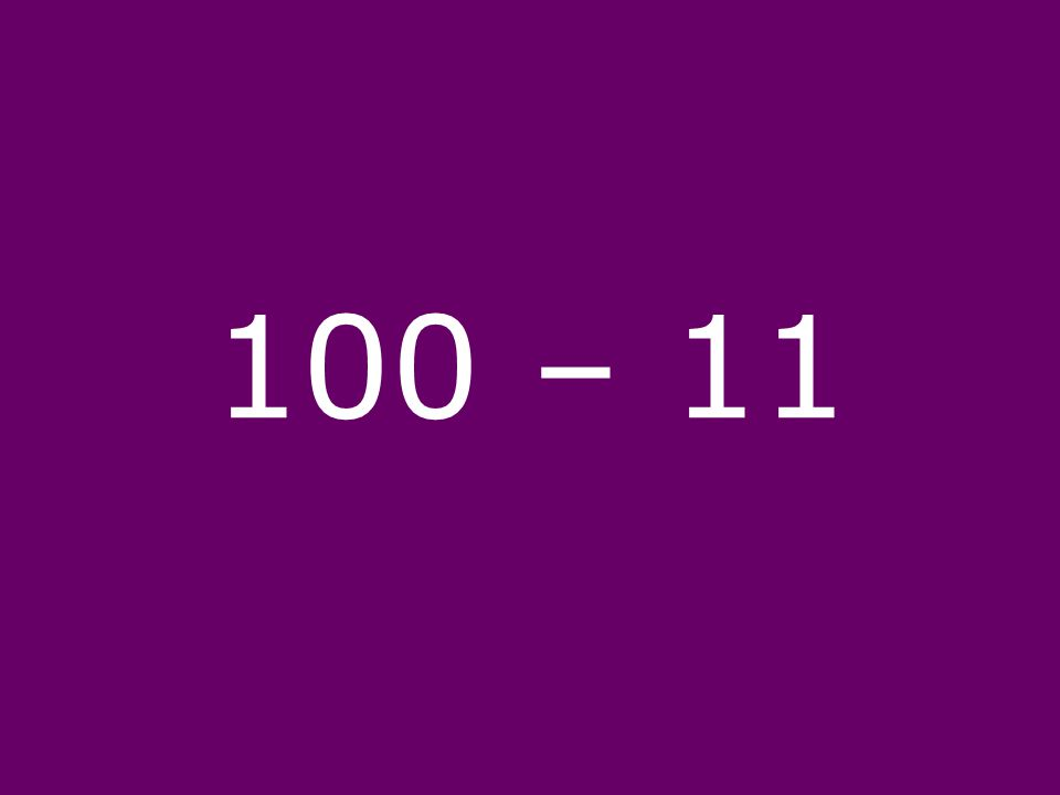 100 – 11