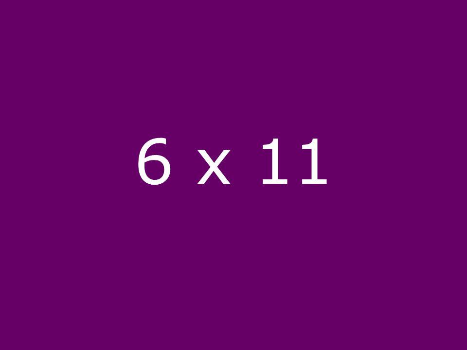 6 x 11