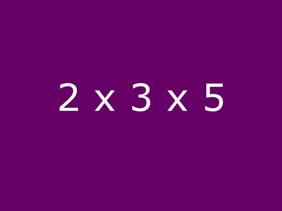 2 x 3 x 5