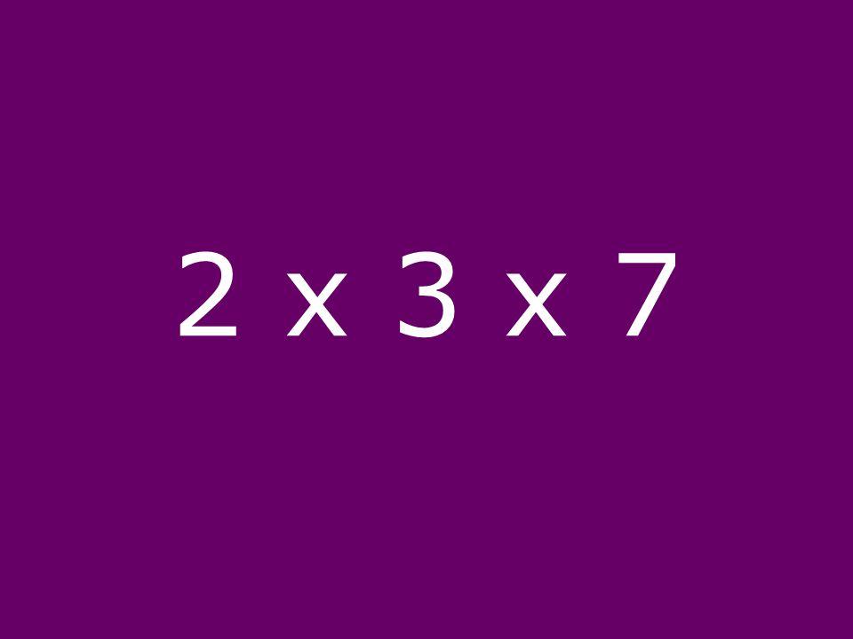 2 x 3 x 7