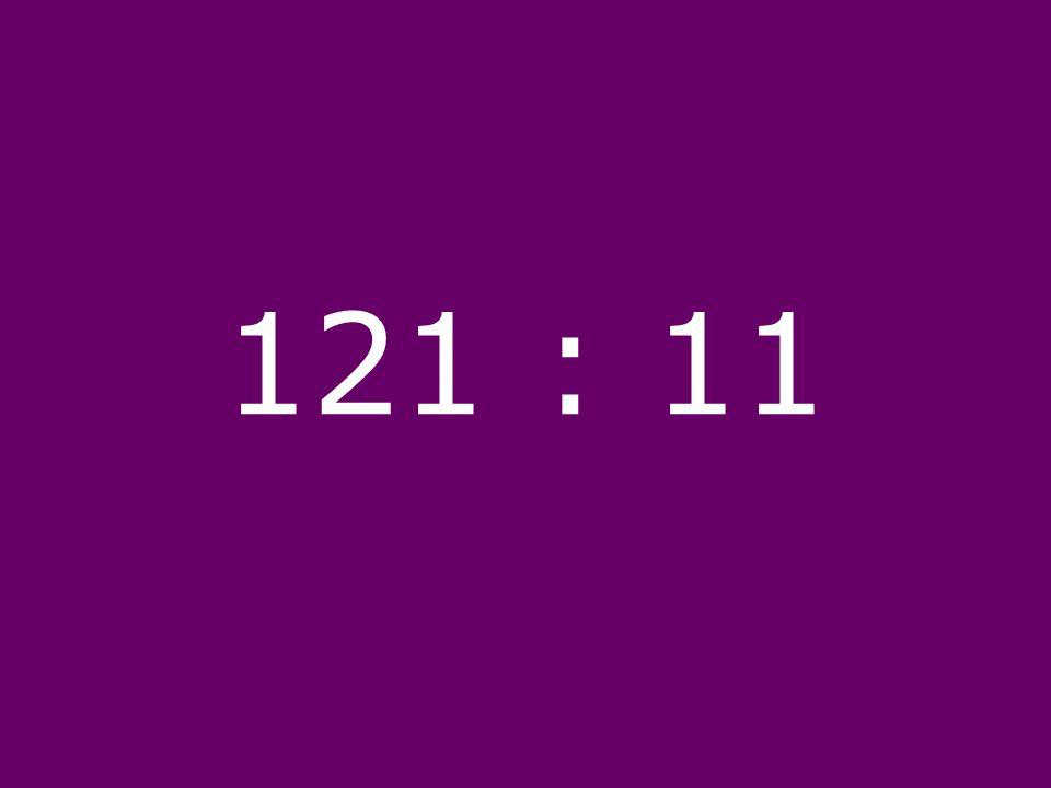 121 : 11