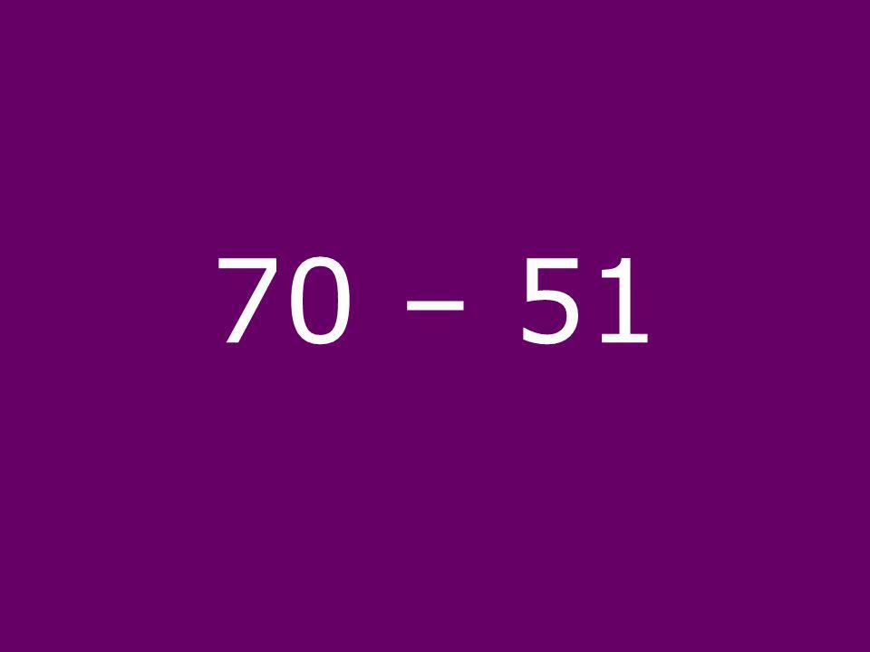 70 – 51