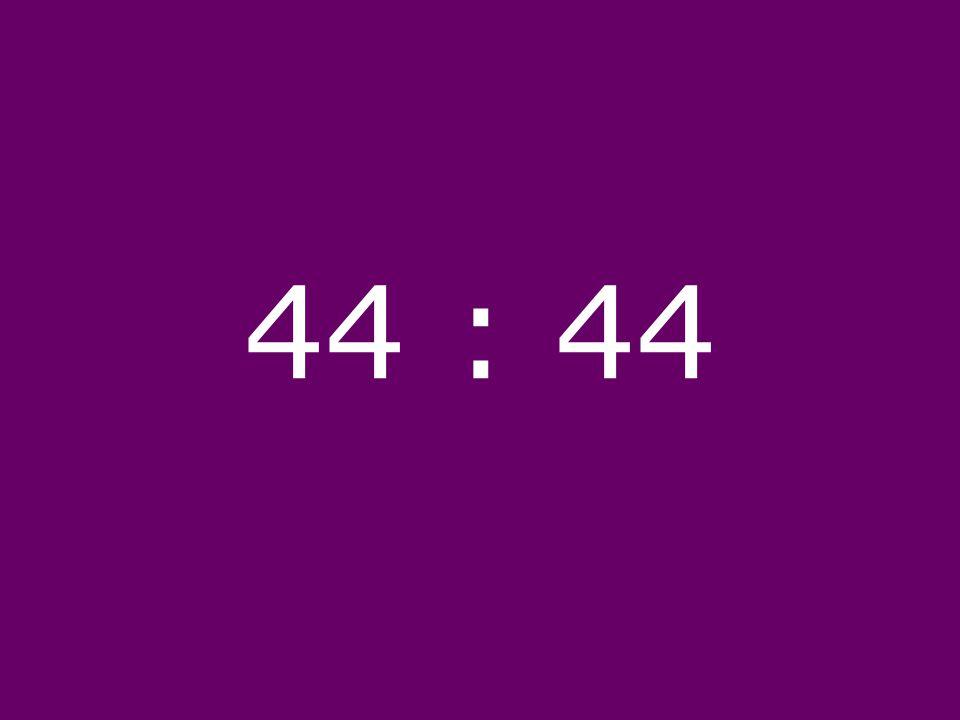 44 : 44