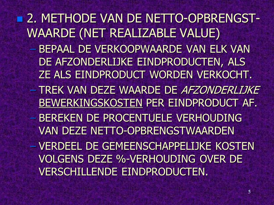 2. METHODE VAN DE NETTO-OPBRENGST-WAARDE (NET REALIZABLE VALUE)