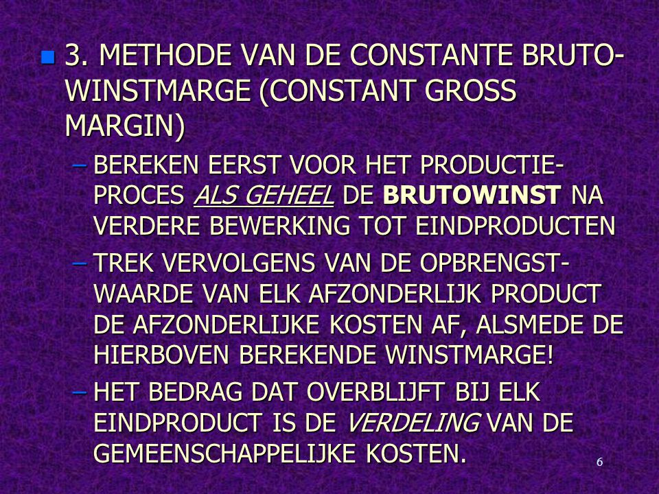 3. METHODE VAN DE CONSTANTE BRUTO-WINSTMARGE (CONSTANT GROSS MARGIN)
