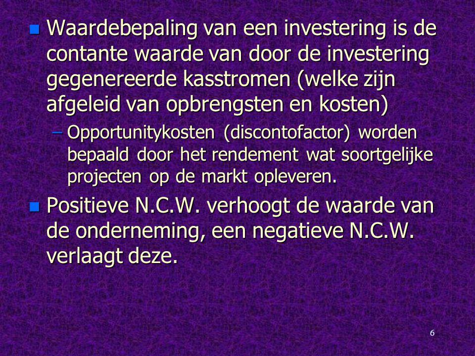 Waardebepaling van een investering is de contante waarde van door de investering gegenereerde kasstromen (welke zijn afgeleid van opbrengsten en kosten)