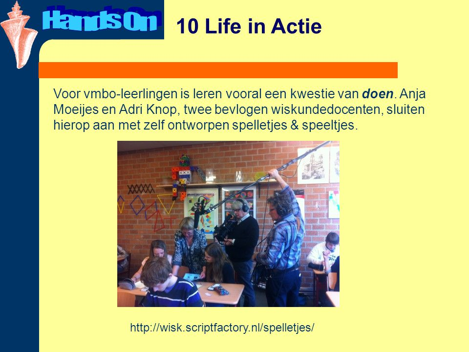 Hands On. 10 Life in Actie.