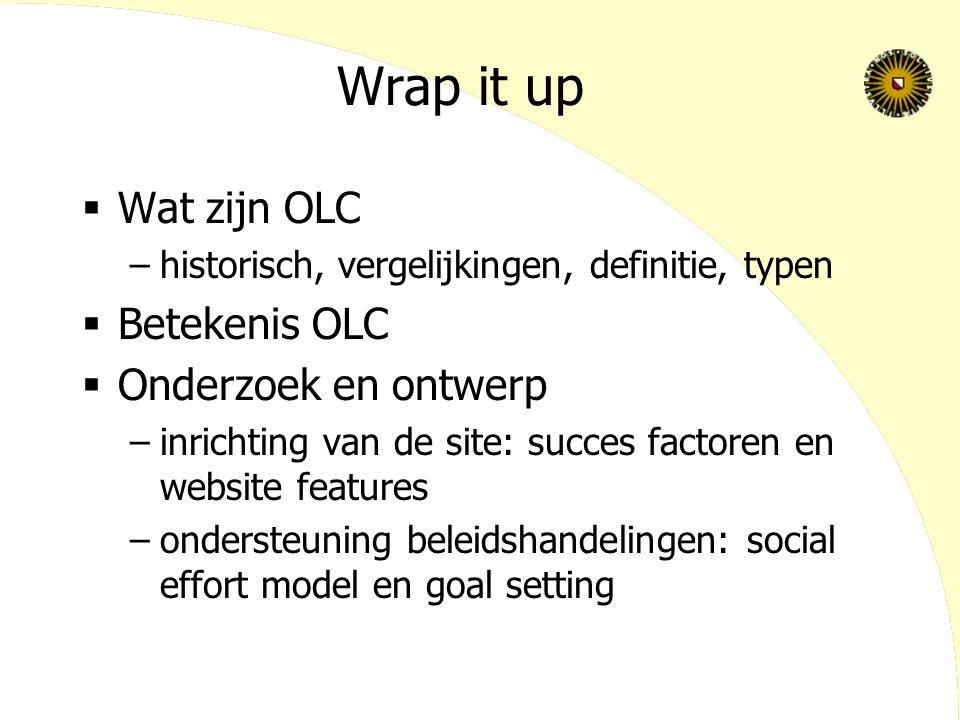 Wrap it up Wat zijn OLC Betekenis OLC Onderzoek en ontwerp