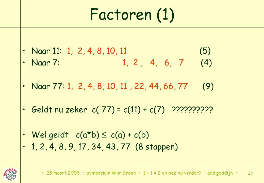 Factoren (1) Naar 11: 1, 2, 4, 8, 10, 11 (5) Naar 7: 1, 2 , 4, 6, 7 (4)