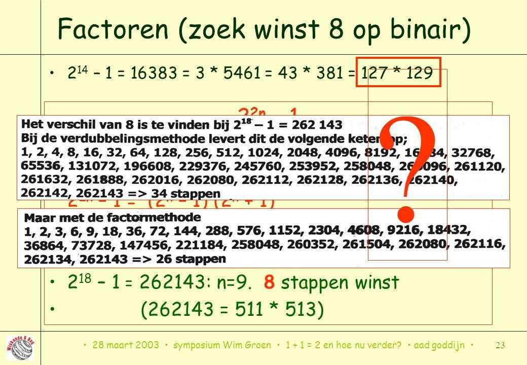 Factoren (zoek winst 8 op binair)