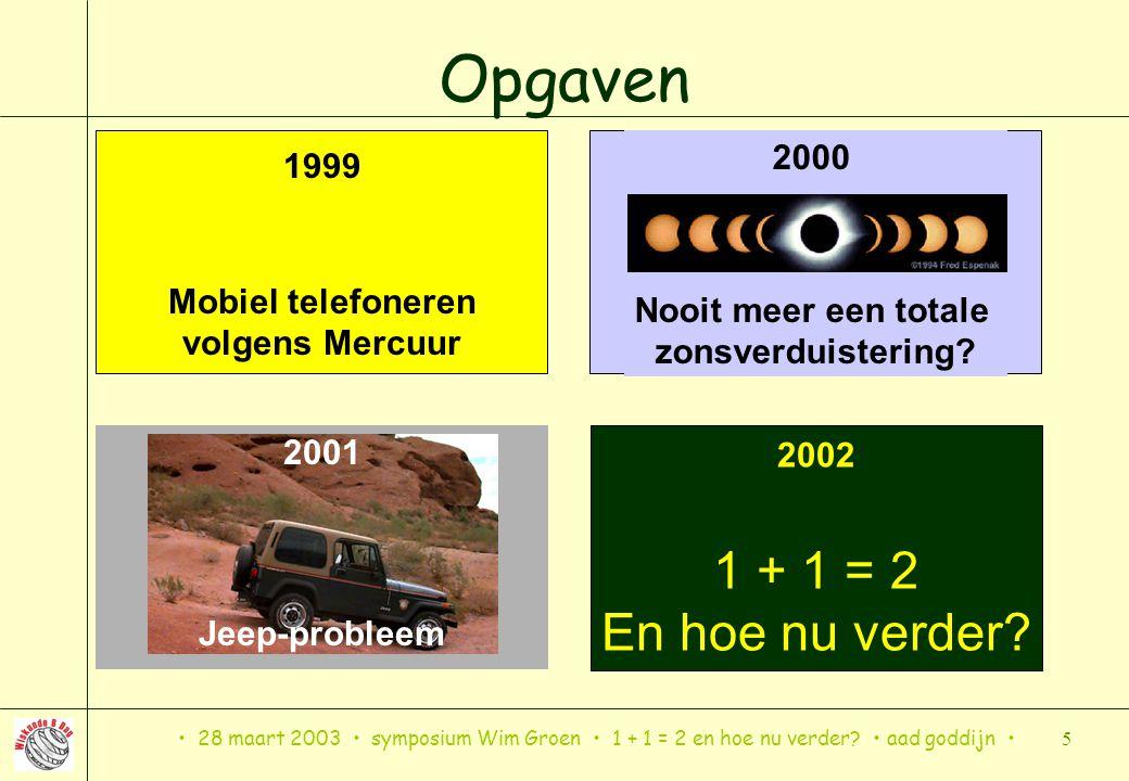 Opgaven 1 + 1 = 2 En hoe nu verder 1999 Mobiel telefoneren