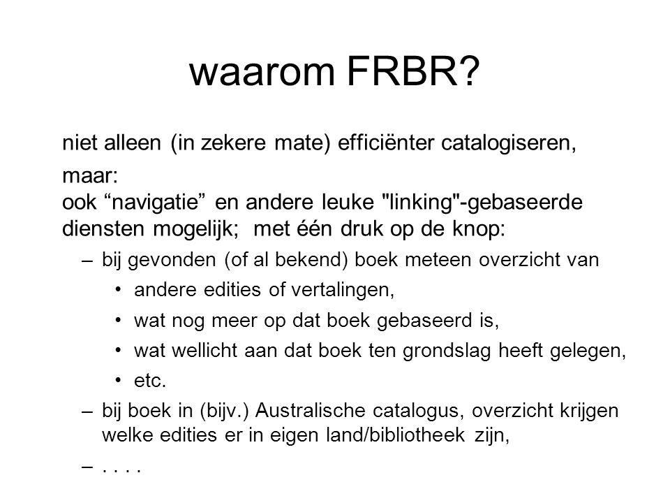 waarom FRBR niet alleen (in zekere mate) efficiënter catalogiseren,