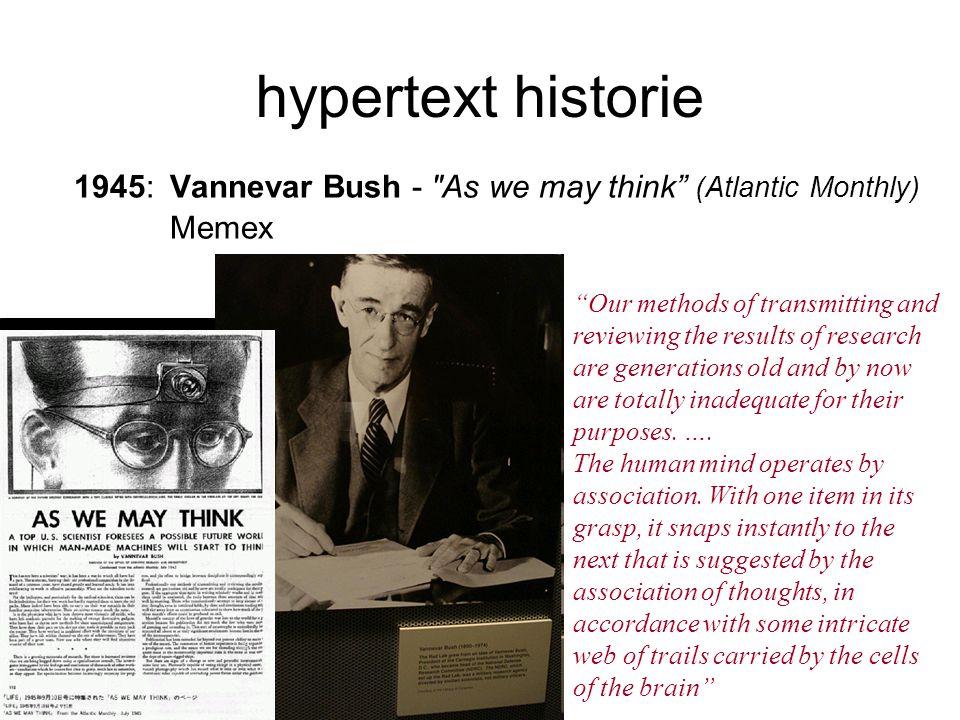 hypertext historie 1945: Vannevar Bush - As we may think (Atlantic Monthly) Memex.