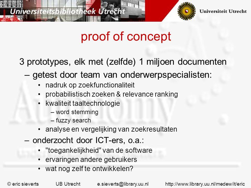 proof of concept 3 prototypes, elk met (zelfde) 1 miljoen documenten