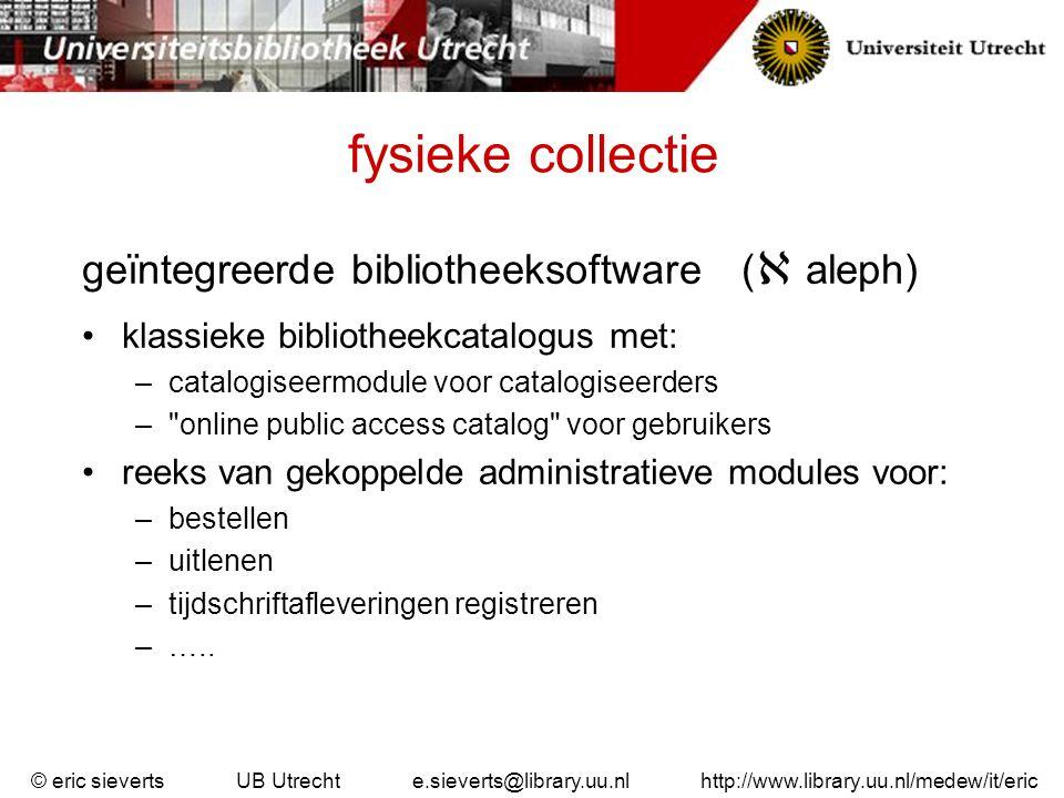 fysieke collectie geïntegreerde bibliotheeksoftware ( aleph)