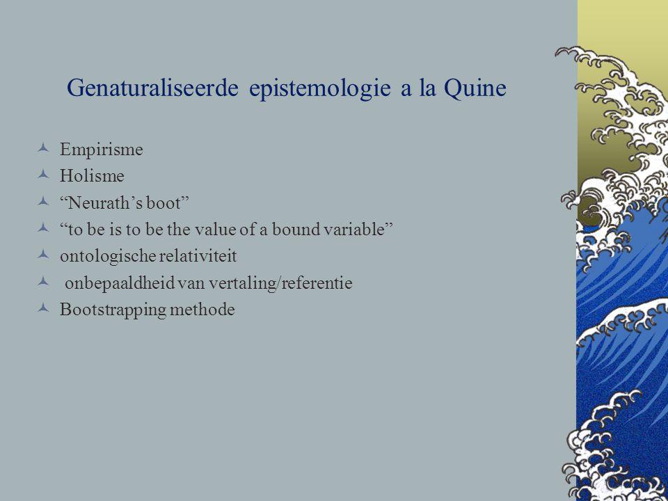 Genaturaliseerde epistemologie a la Quine