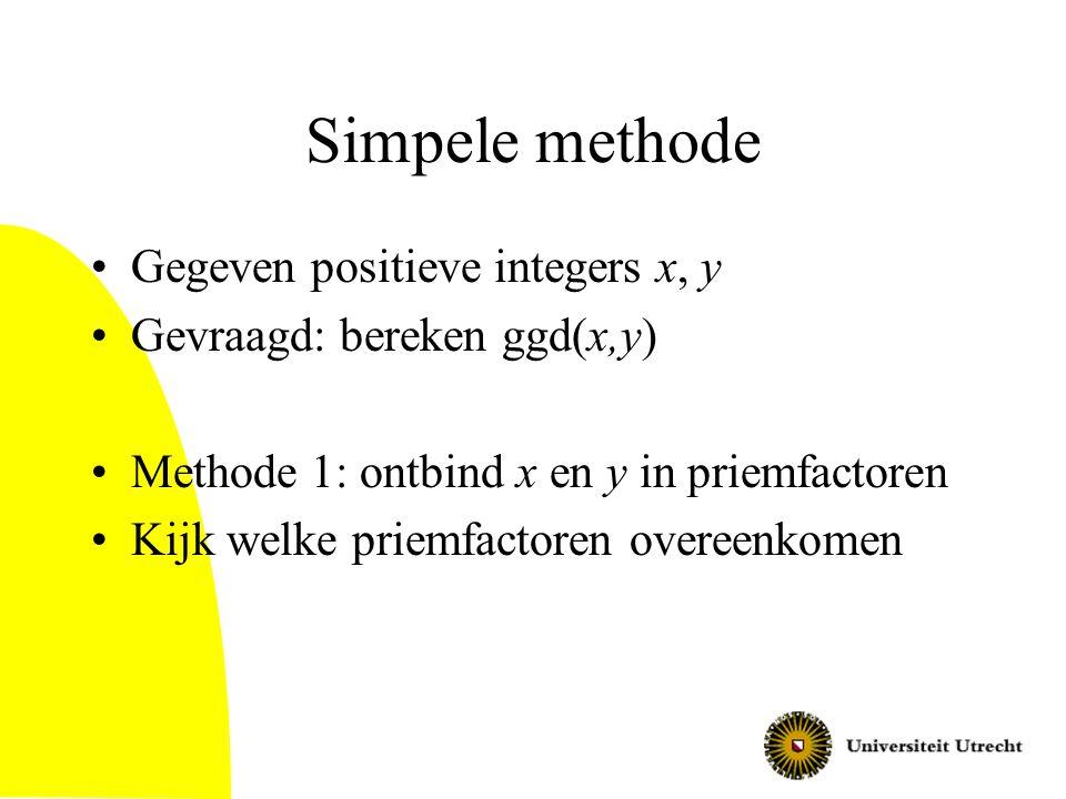 Simpele methode Gegeven positieve integers x, y