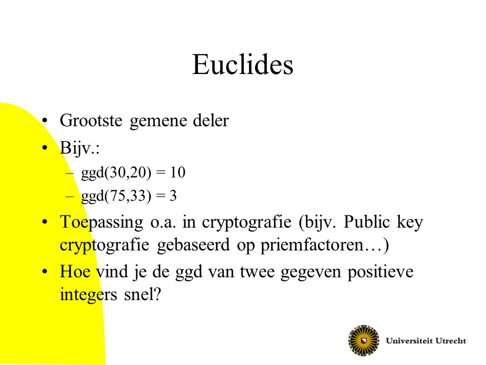 Euclides Grootste gemene deler Bijv.: