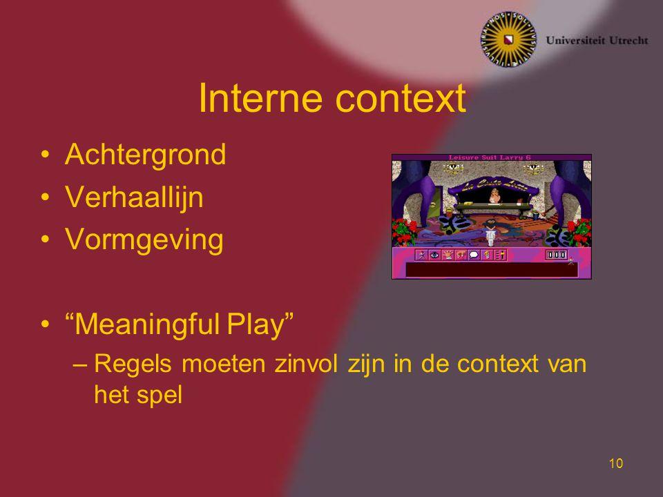 Interne context Achtergrond Verhaallijn Vormgeving Meaningful Play