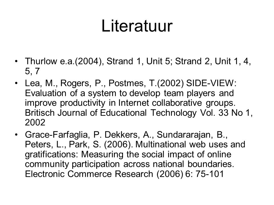 Literatuur Thurlow e.a.(2004), Strand 1, Unit 5; Strand 2, Unit 1, 4, 5, 7.
