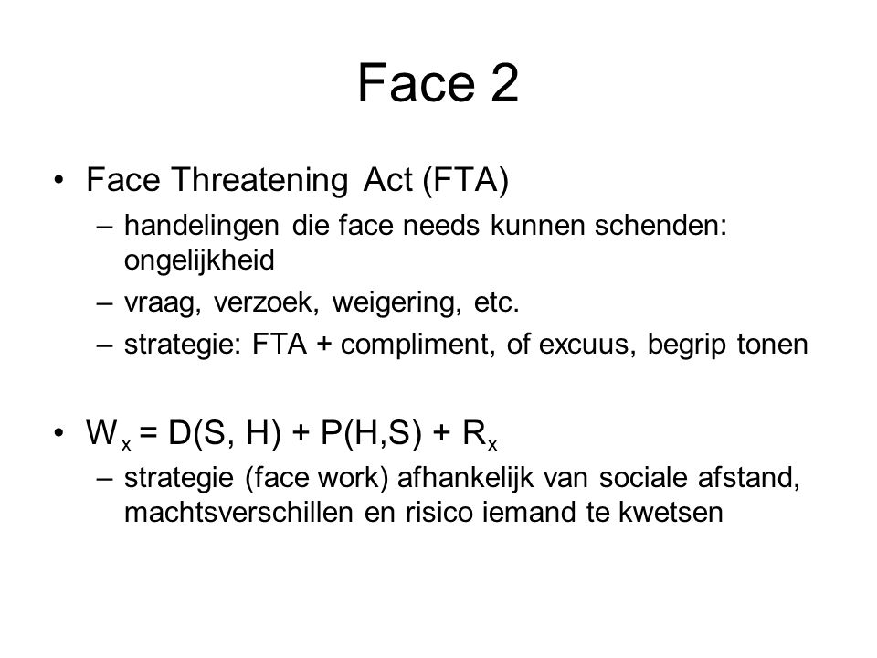 Face 2 Face Threatening Act (FTA) Wx = D(S, H) + P(H,S) + Rx