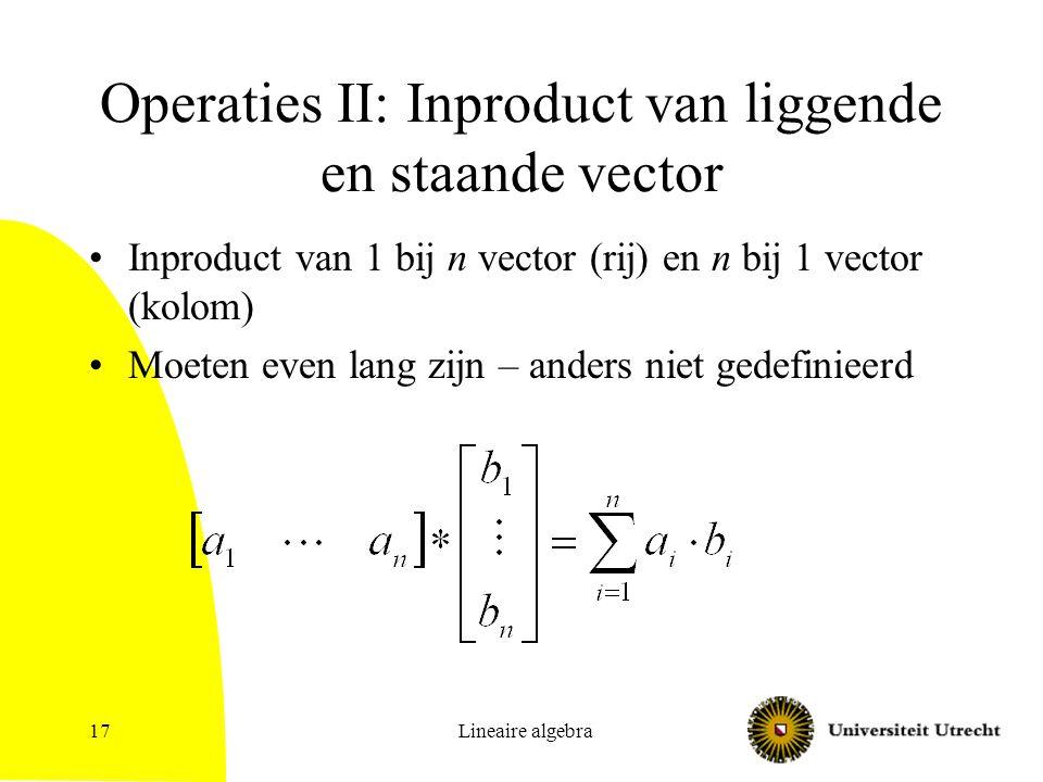 Operaties II: Inproduct van liggende en staande vector