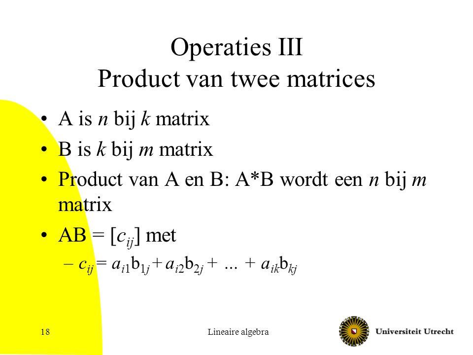 Operaties III Product van twee matrices