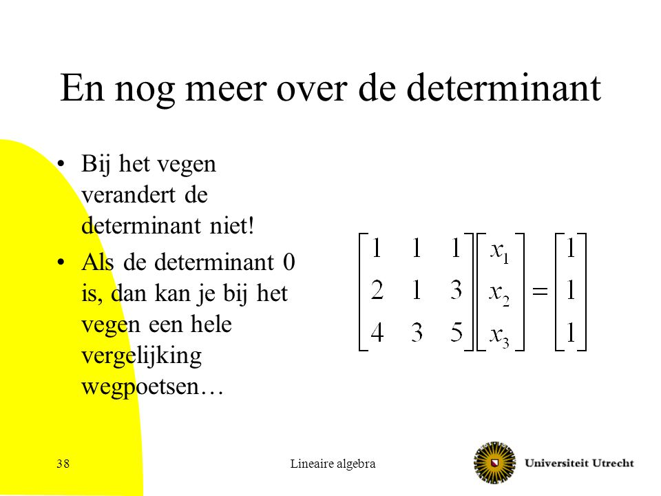 En nog meer over de determinant