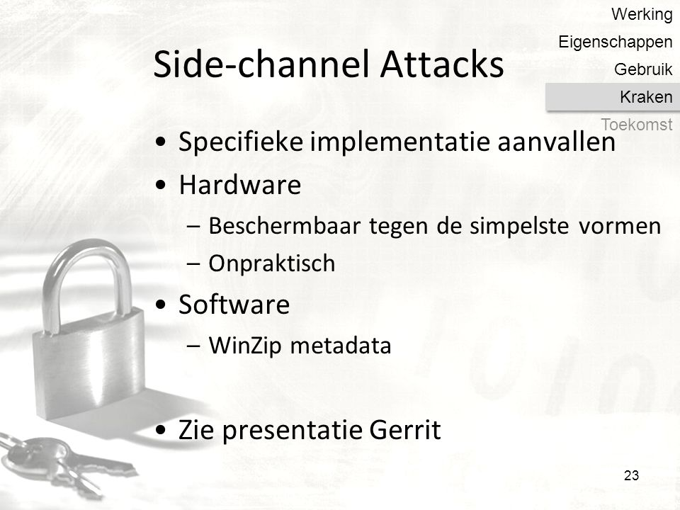 Side-channel Attacks Specifieke implementatie aanvallen Hardware