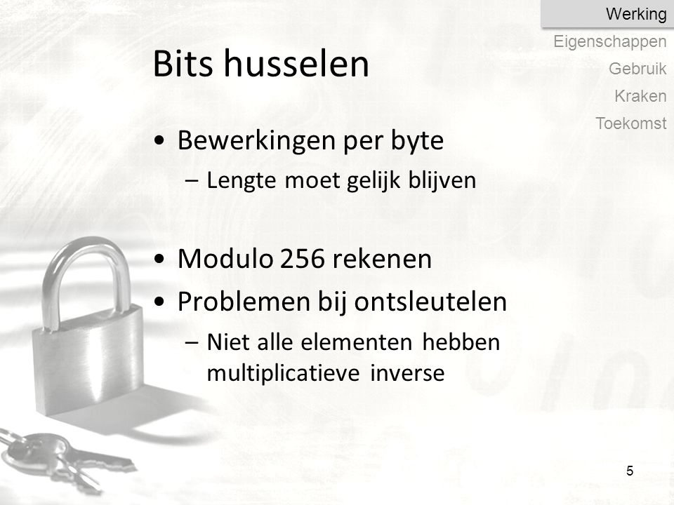 Bits husselen Bewerkingen per byte Modulo 256 rekenen