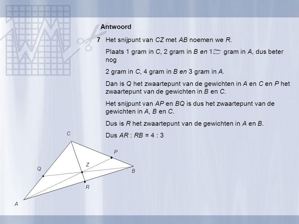 7 Het snijpunt van CZ met AB noemen we R.