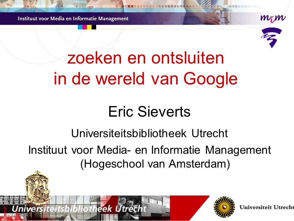 zoeken en ontsluiten in de wereld van Google