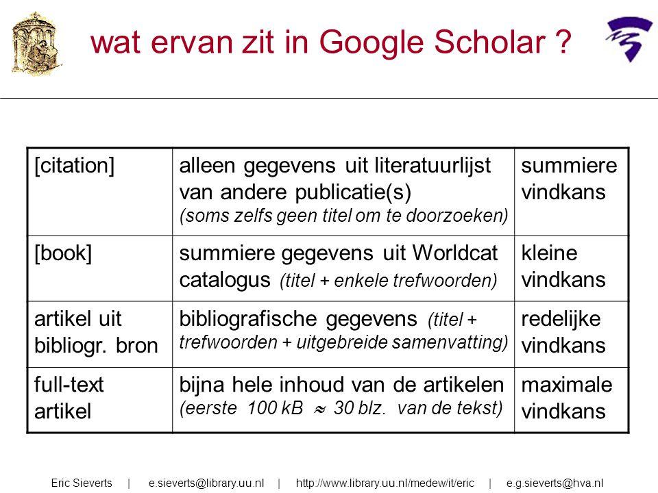 wat ervan zit in Google Scholar