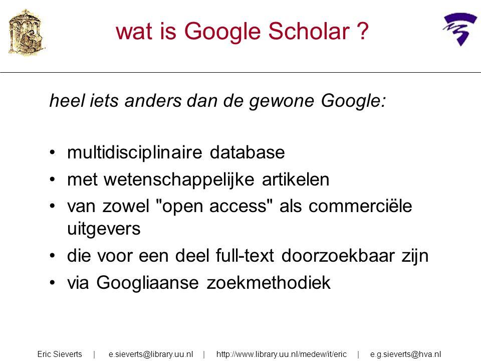 wat is Google Scholar heel iets anders dan de gewone Google: