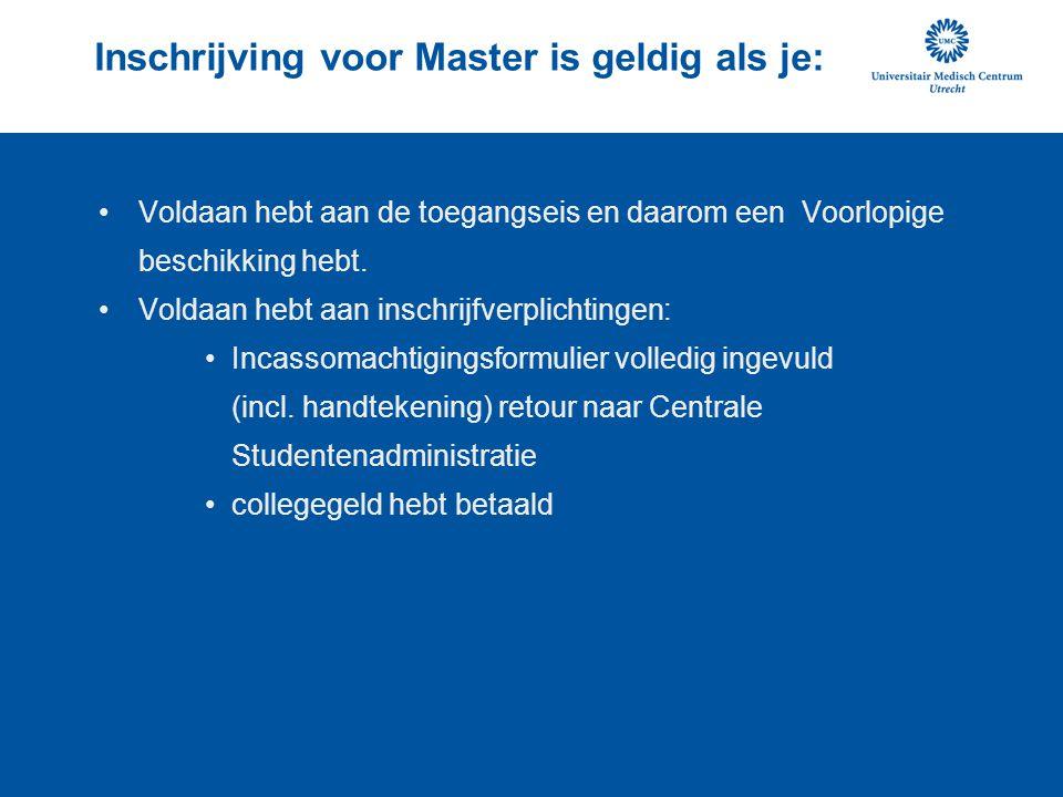 Inschrijving voor Master is geldig als je: