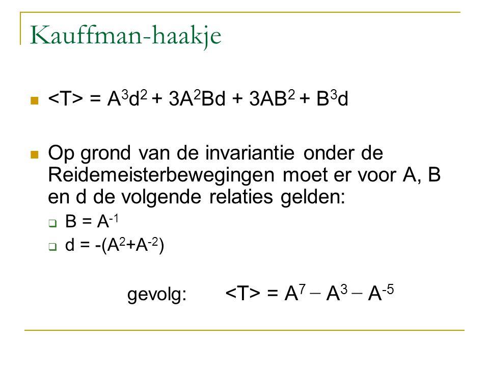 Kauffman-haakje <T> = A3d2 + 3A2Bd + 3AB2 + B3d