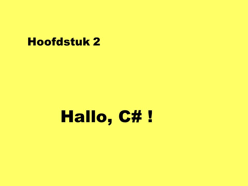 Hoofdstuk 2 Hallo, C# !