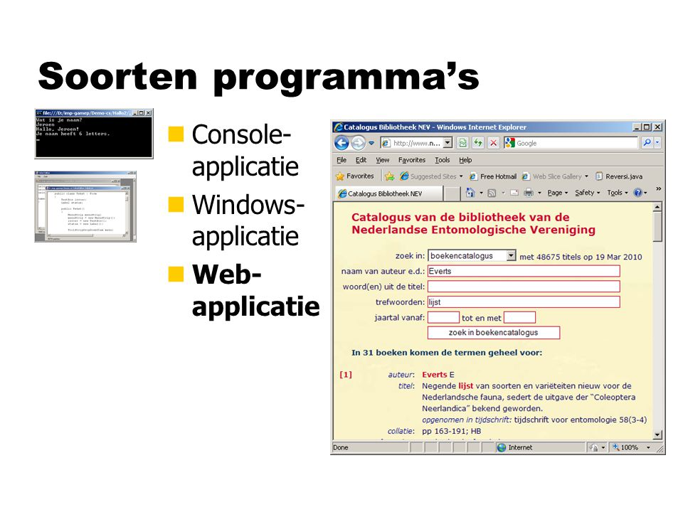 Soorten programma's Console- applicatie Windows- applicatie