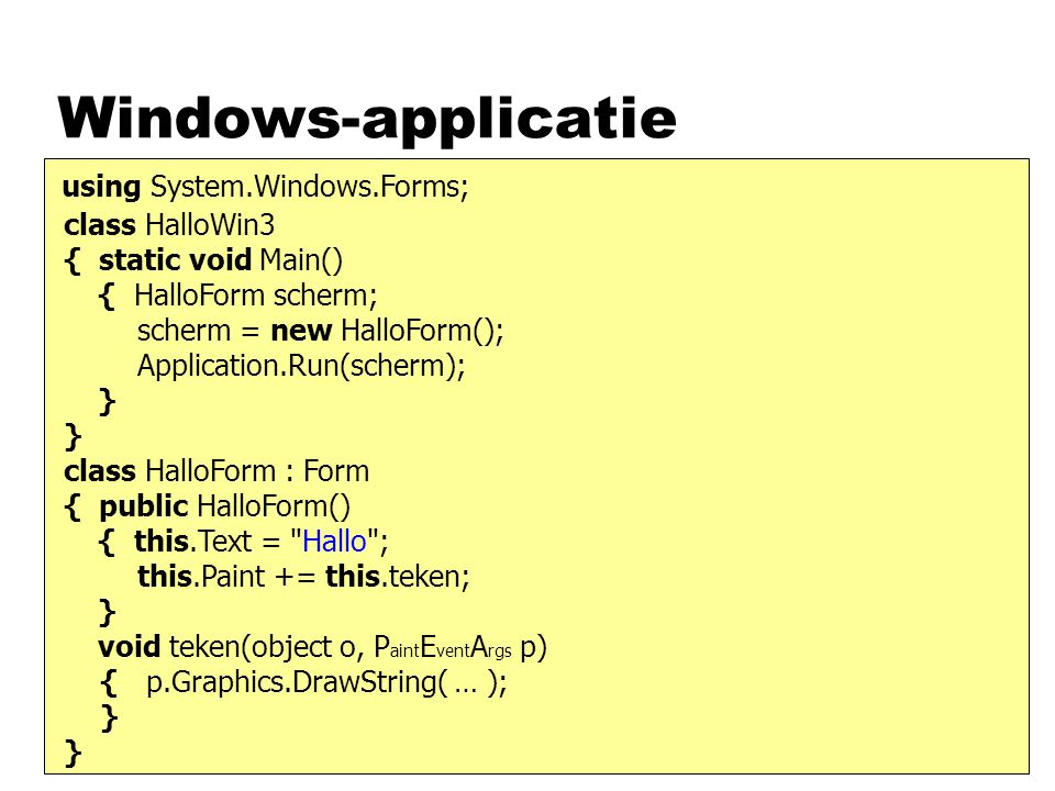 Windows-applicatie using System.Windows.Forms;