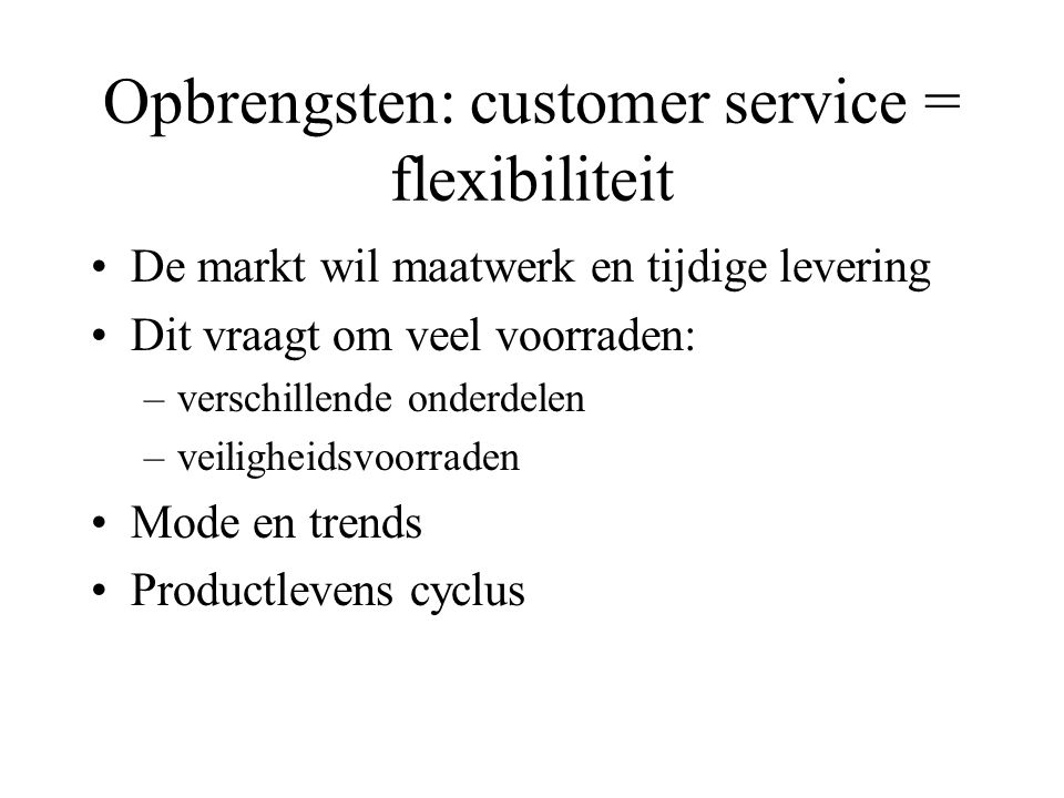 Opbrengsten: customer service = flexibiliteit