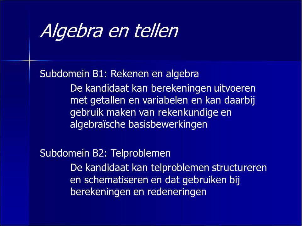 Algebra en tellen Subdomein B1: Rekenen en algebra