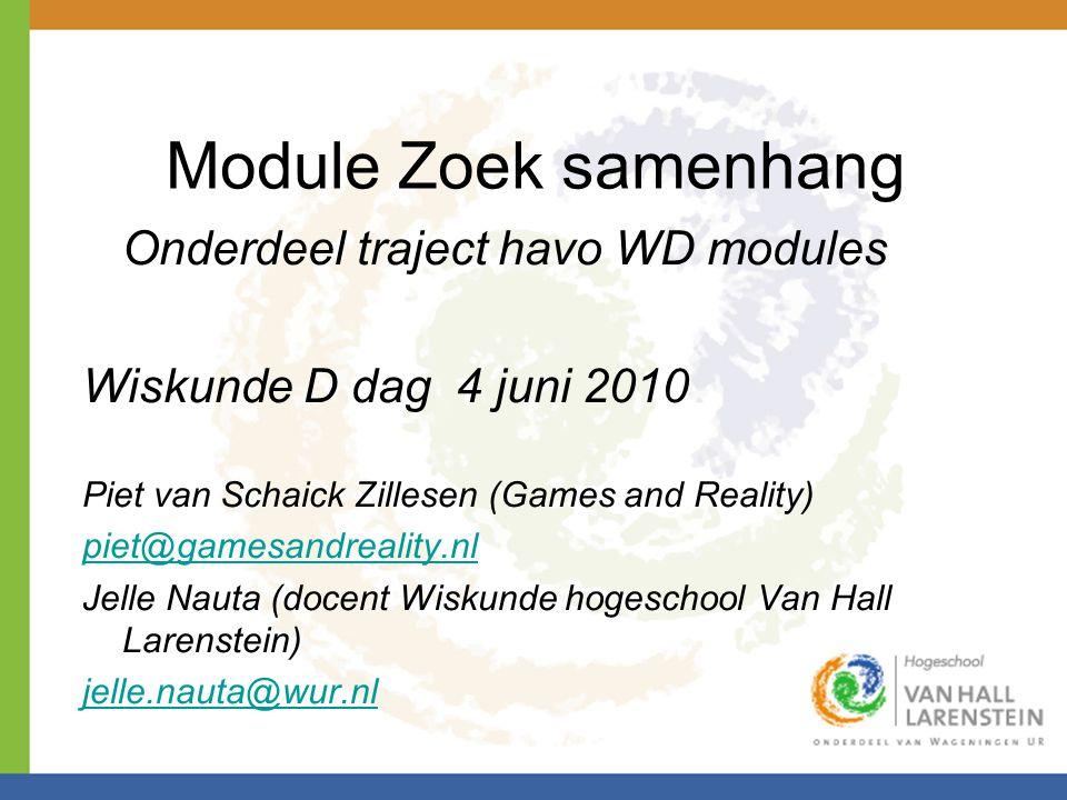 Module Zoek samenhang Wiskunde D dag 4 juni 2010