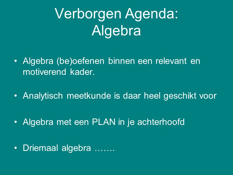 Verborgen Agenda: Algebra