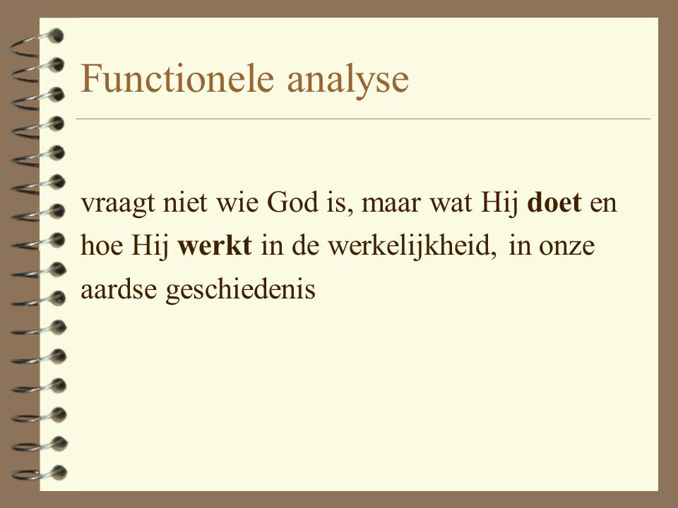 Functionele analyse vraagt niet wie God is, maar wat Hij doet en
